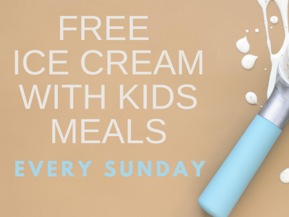 Free Ice Cream with Every Kids Meal