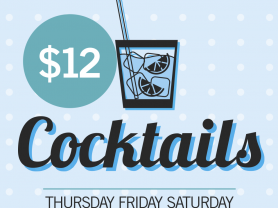 $12 Cocktails Every Friday & Saturday!