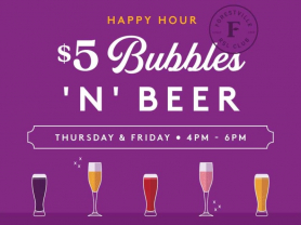$5 Bubbles N' Beer Thursday & Friday