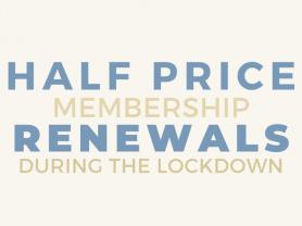 Lockdown Half Price Membership Renewals