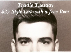 Tradie Tuesday: $25 Cut with Free Beer!